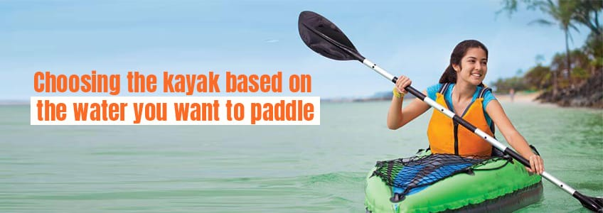 Choosing-the-kayak-based-on-the-water-you-want-to-paddle